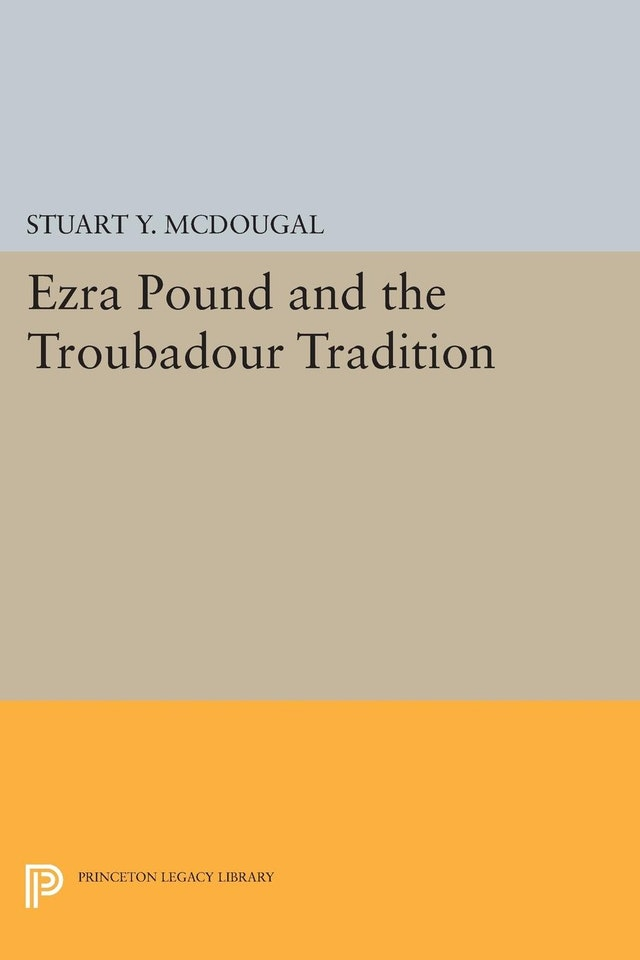 Ezra Pound and the Troubadour Tradition