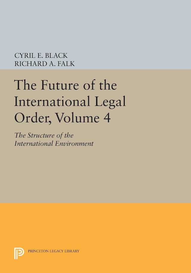 The Future of the International Legal Order, Volume 4