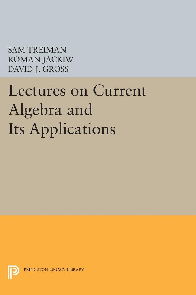 Lectures on Current Algebra and Its Applications
