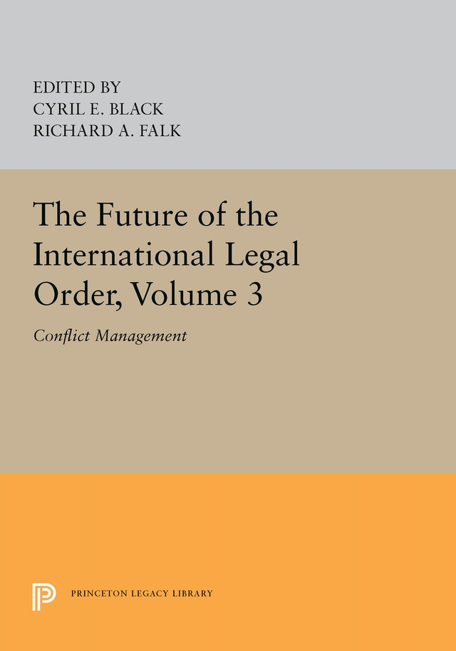 The Future of the International Legal Order, Volume 3