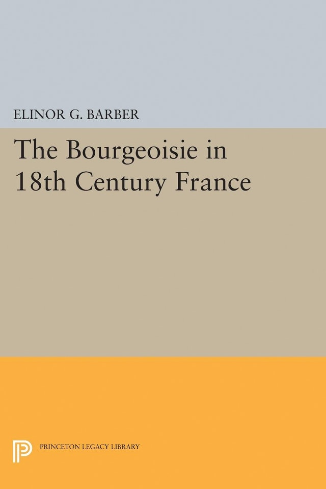 The Bourgeoisie in 18th-Century France