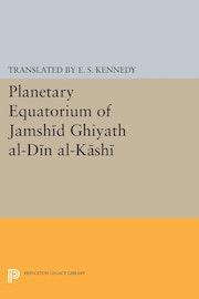 Planetary Equatorium of Jamshid Ghiyath al-Din al-Kashi