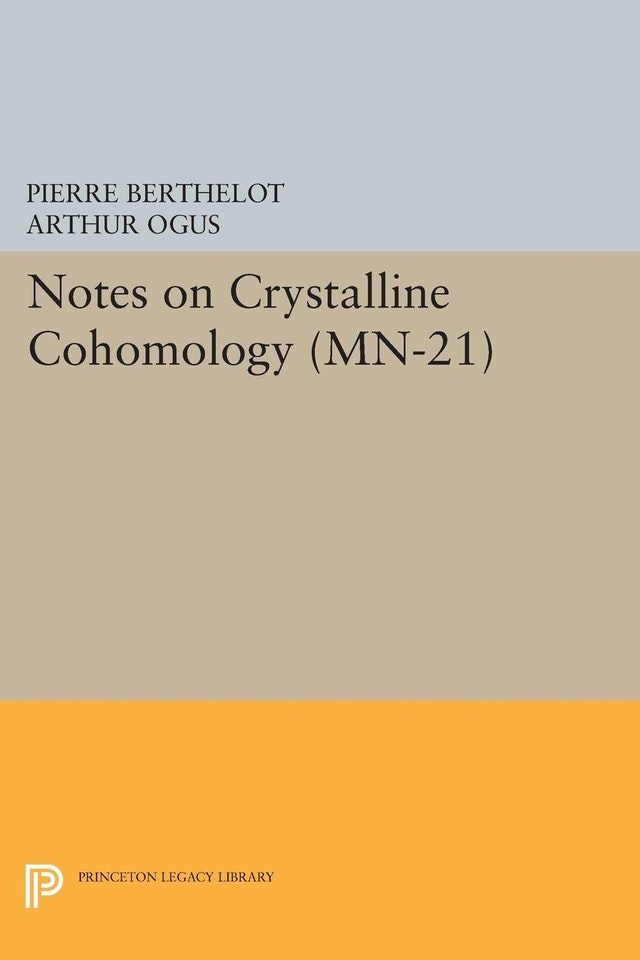 Notes on Crystalline Cohomology. (MN-21)