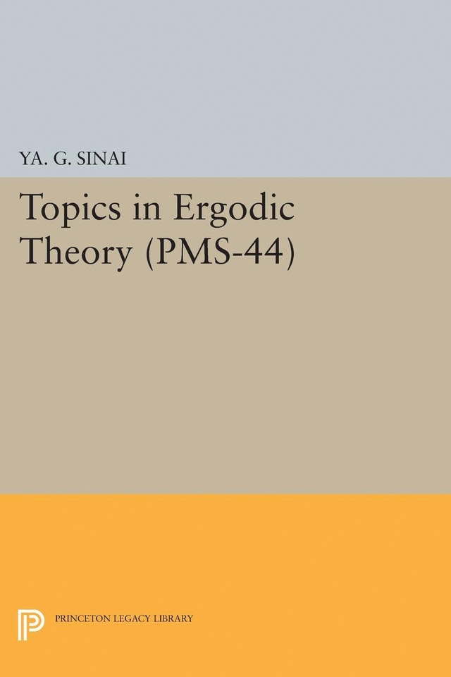 Topics in Ergodic Theory (PMS-44), Volume 44