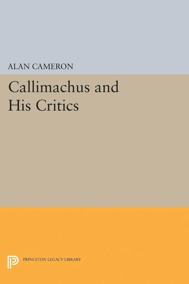 Callimachus and His Critics
