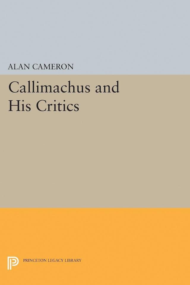 Callimachus and His Critics