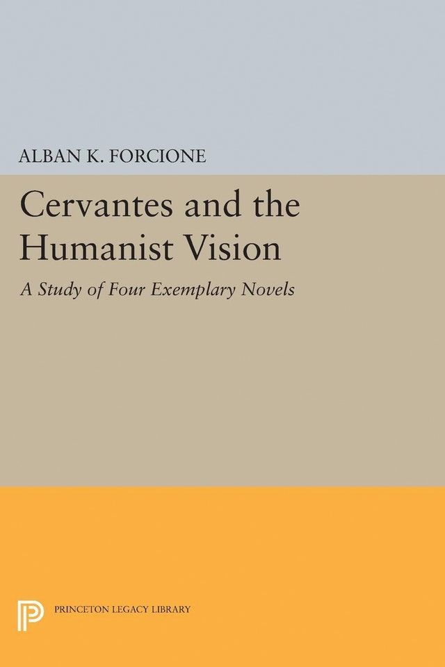 Cervantes and the Humanist Vision