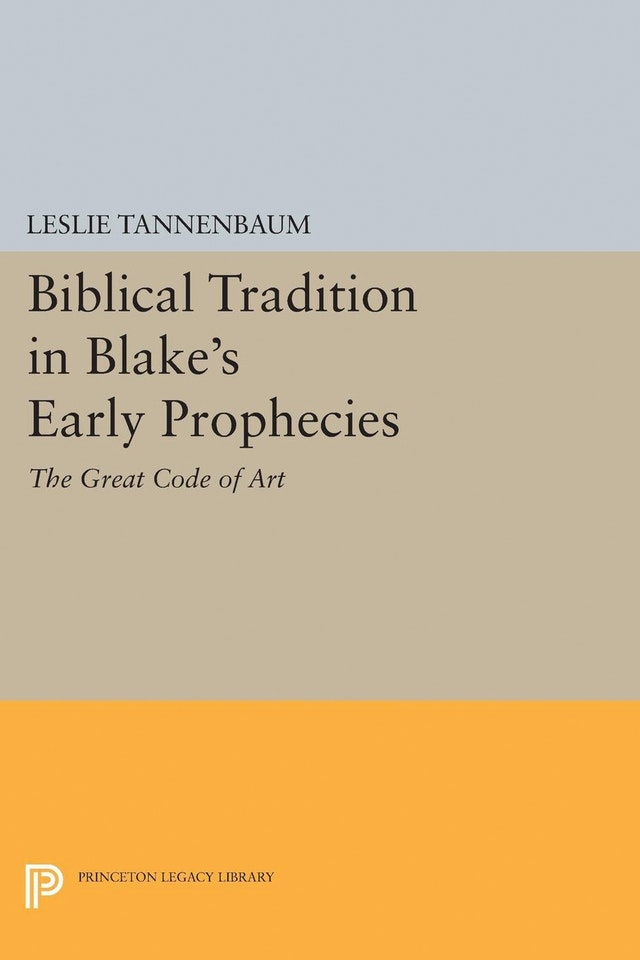 Biblical Tradition in Blake's Early Prophecies
