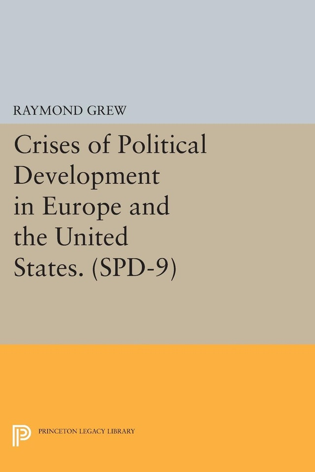 Crises of Political Development in Europe and the United States. (SPD-9)