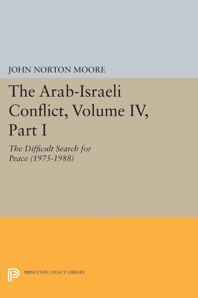 The Arab-Israeli Conflict, Volume IV, Part I