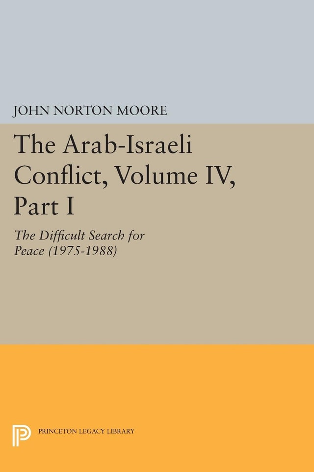 The Arab-Israeli Conflict, Volume IV, Part I