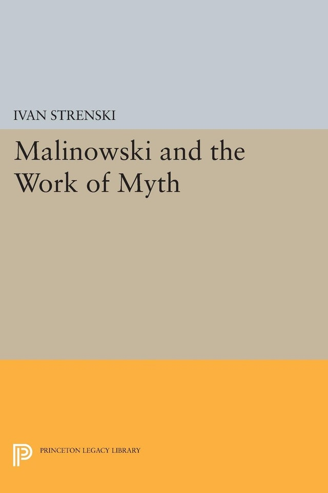 Malinowski and the Work of Myth