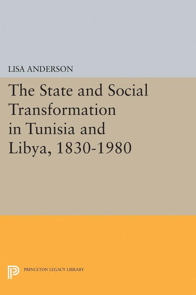 The State and Social Transformation in Tunisia and Libya, 1830-1980