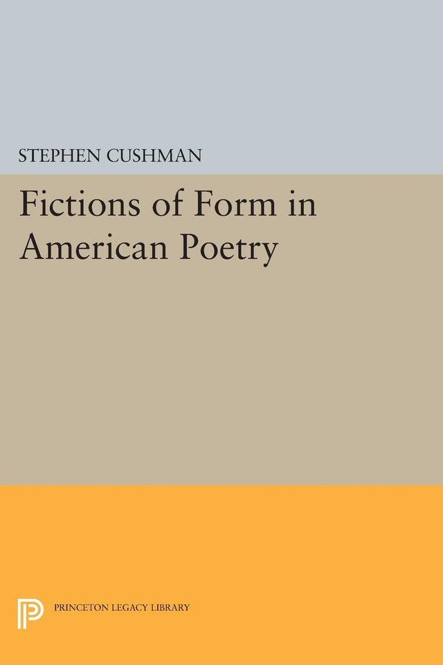 Fictions of Form in American Poetry