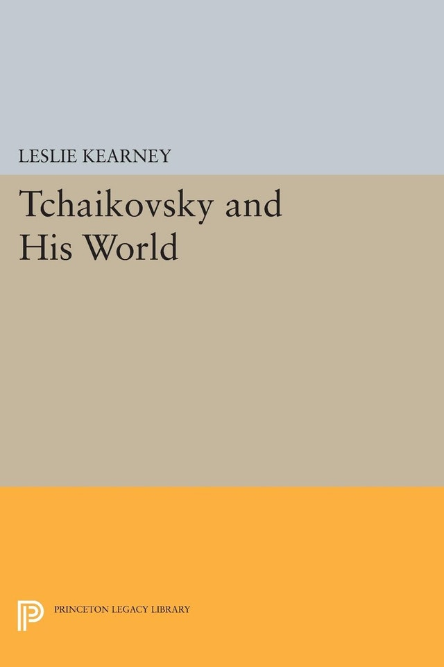 Tchaikovsky and His World