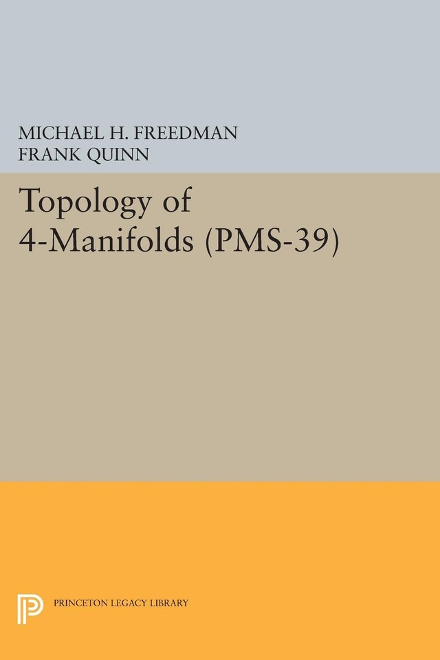 Topology of 4-Manifolds (PMS-39), Volume 39