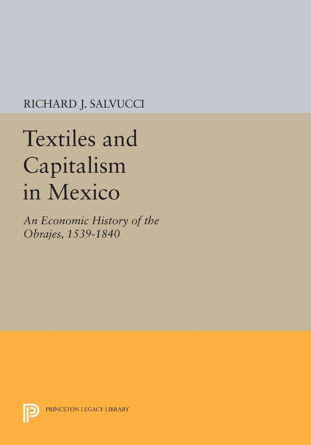 Textiles and Capitalism in Mexico