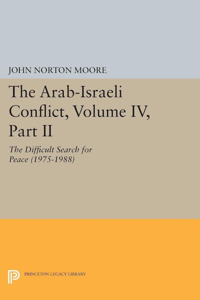 The Arab-Israeli Conflict, Volume IV, Part II