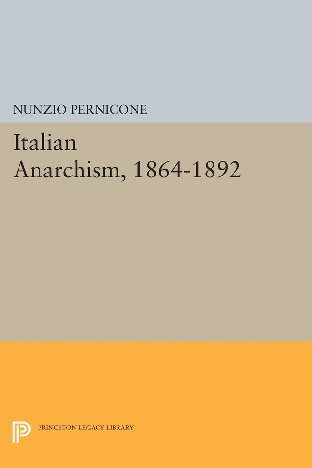 Italian Anarchism, 1864-1892