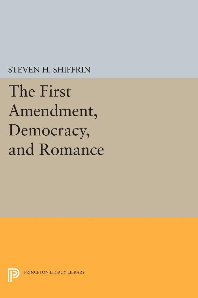 The First Amendment, Democracy, and Romance