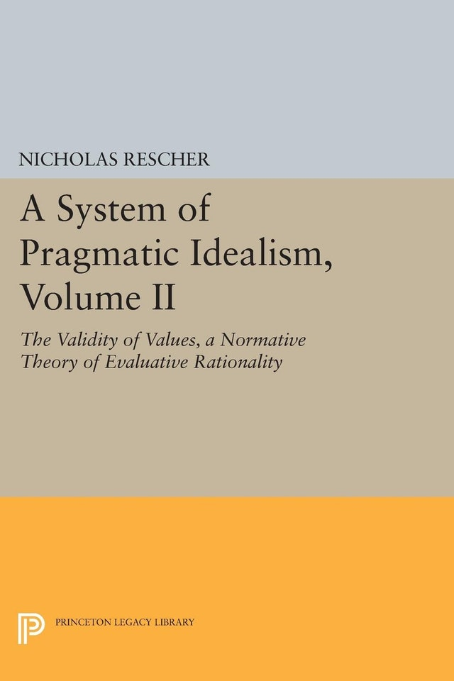 A System of Pragmatic Idealism, Volume II