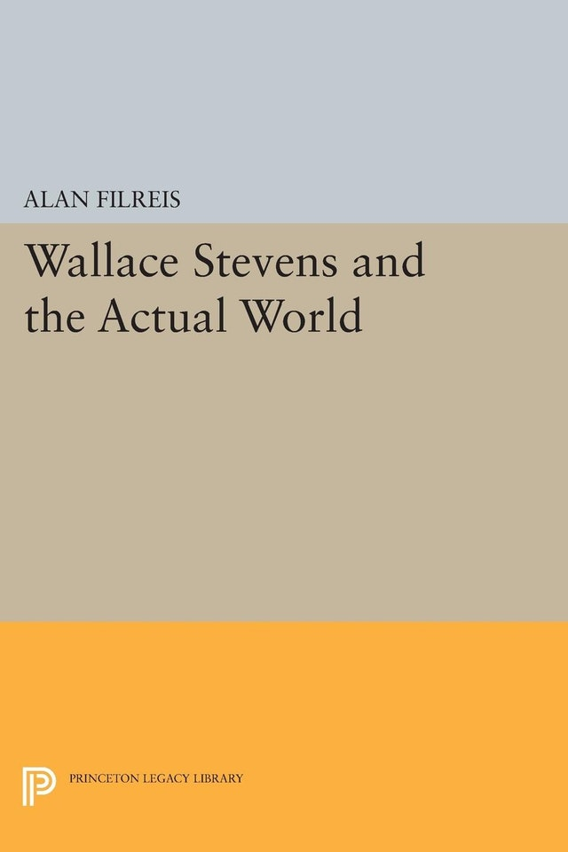 Wallace Stevens and the Actual World