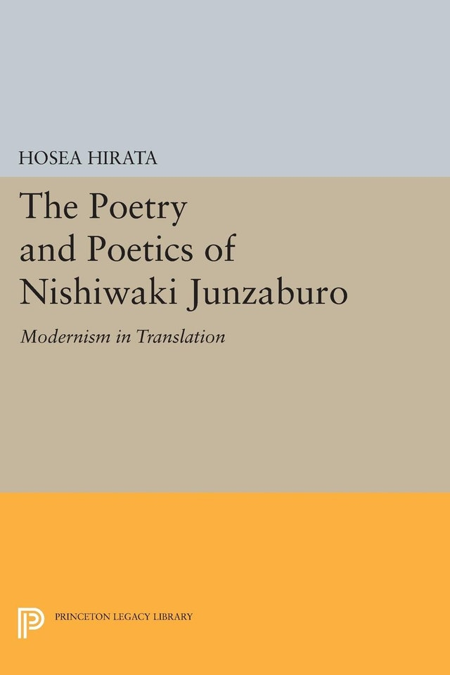 The Poetry and Poetics of Nishiwaki Junzaburo
