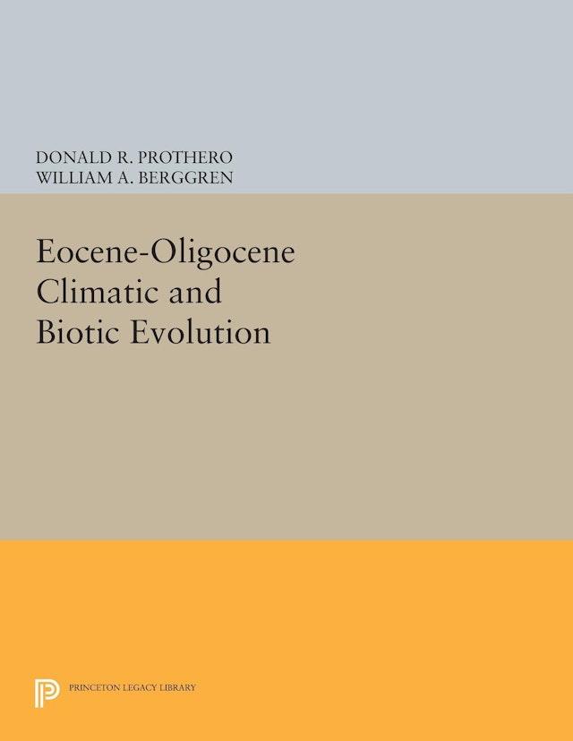 Eocene-Oligocene Climatic and Biotic Evolution