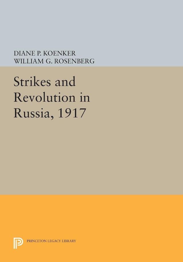 Strikes and Revolution in Russia, 1917