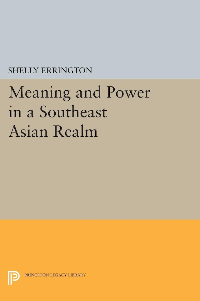 Meaning and Power in a Southeast Asian Realm