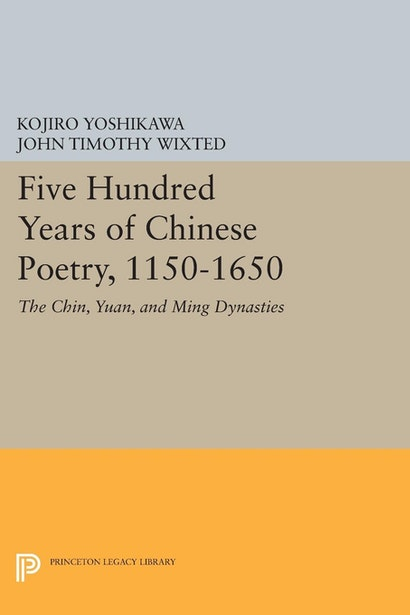 Five Hundred Years of Chinese Poetry, 1150-1650