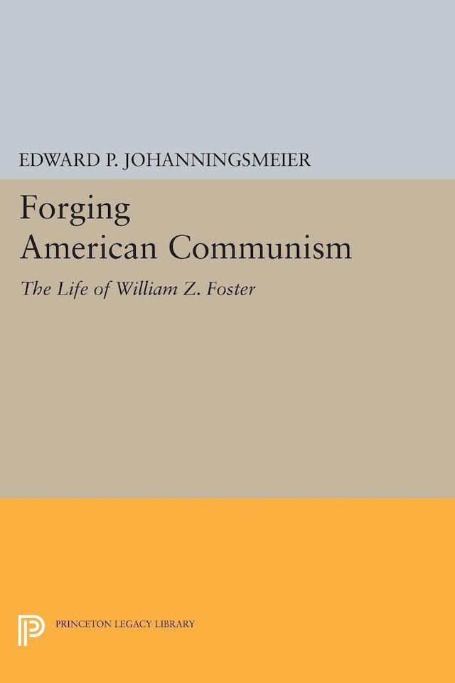 Forging American Communism