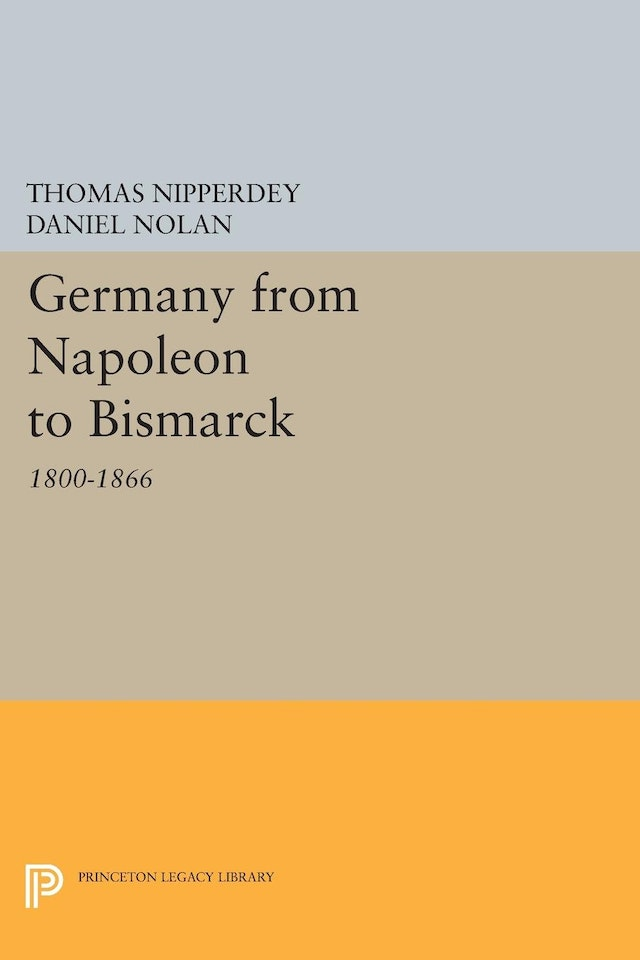 Germany from Napoleon to Bismarck