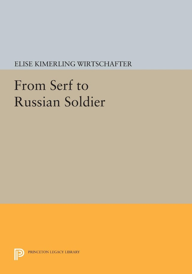 From Serf to Russian Soldier