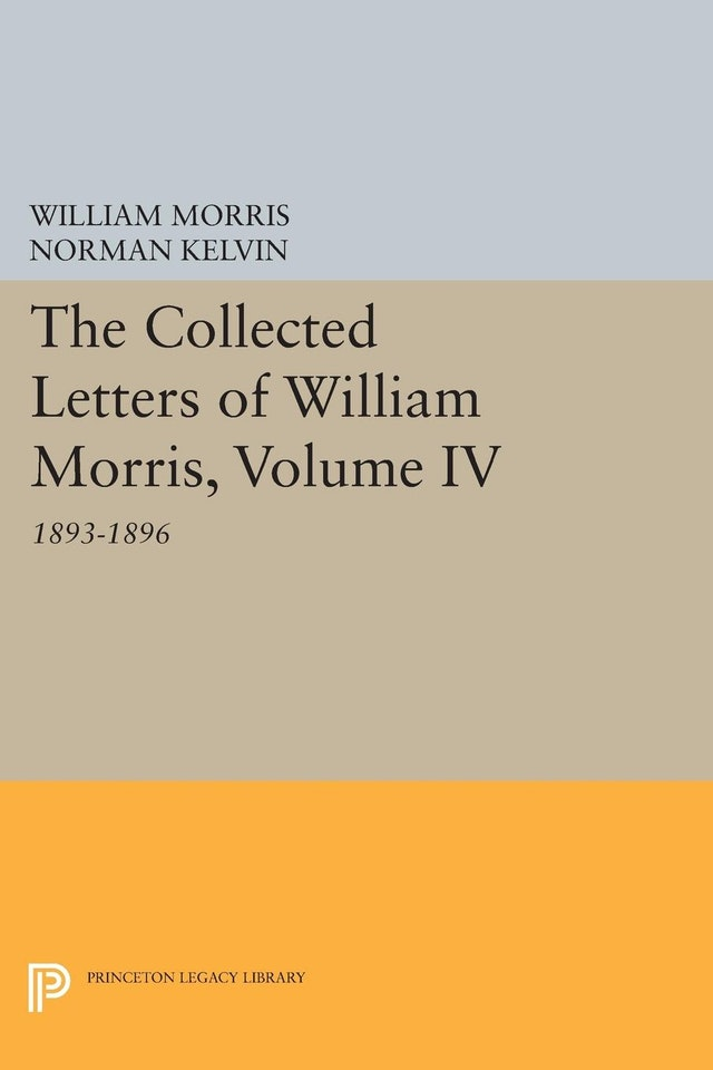 The Collected Letters of William Morris, Volume IV