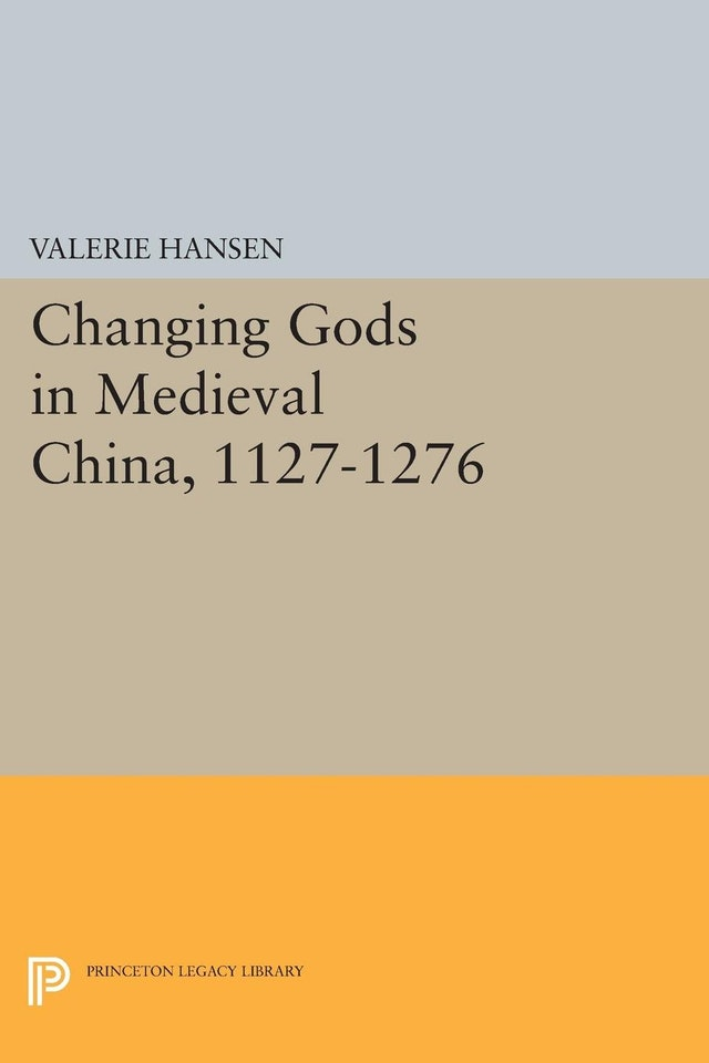 Changing Gods in Medieval China, 1127-1276