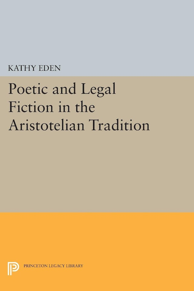 Poetic and Legal Fiction in the Aristotelian Tradition