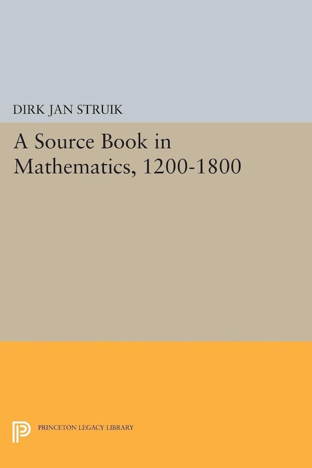 A Source Book in Mathematics, 1200-1800