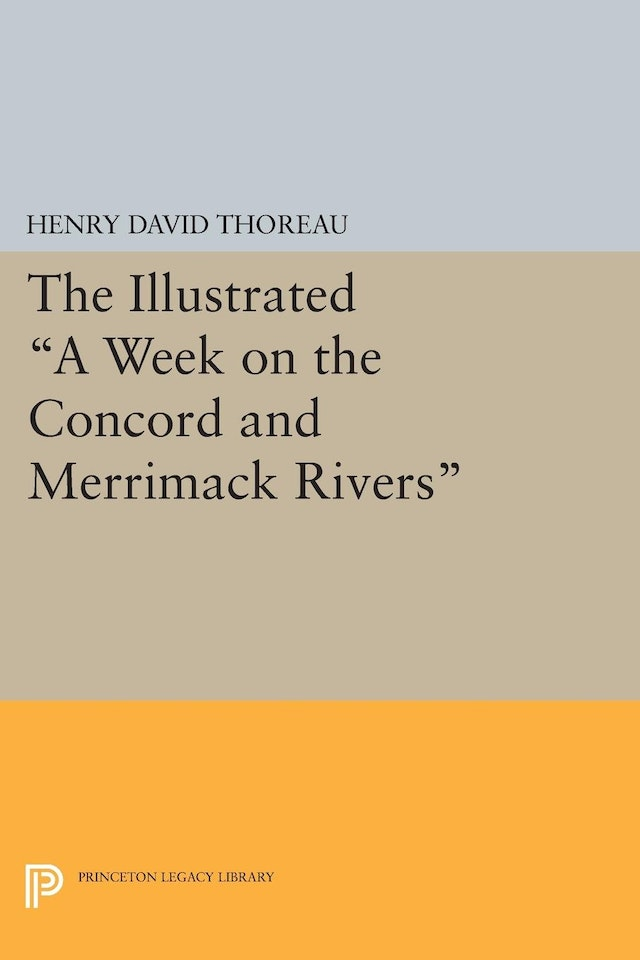 The Illustrated <i>A Week on the Concord and Merrimack Rivers</i>