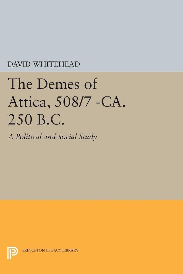 The Demes of Attica, 508/7 -ca. 250 B.C.