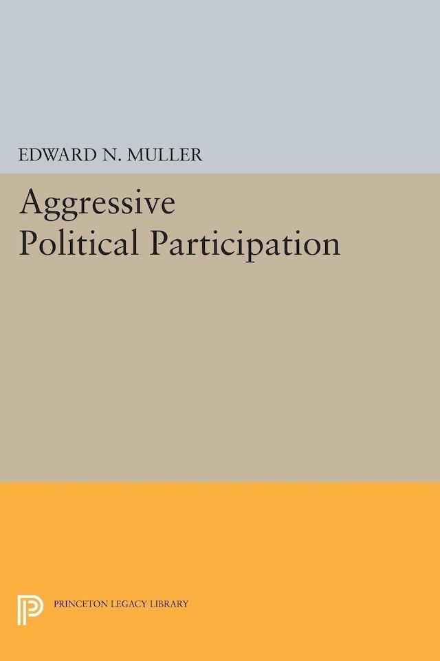 Aggressive Political Participation
