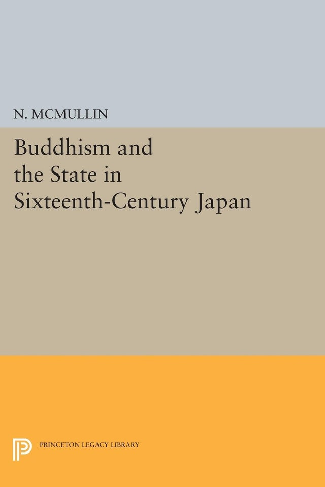 Buddhism and the State in Sixteenth-Century Japan