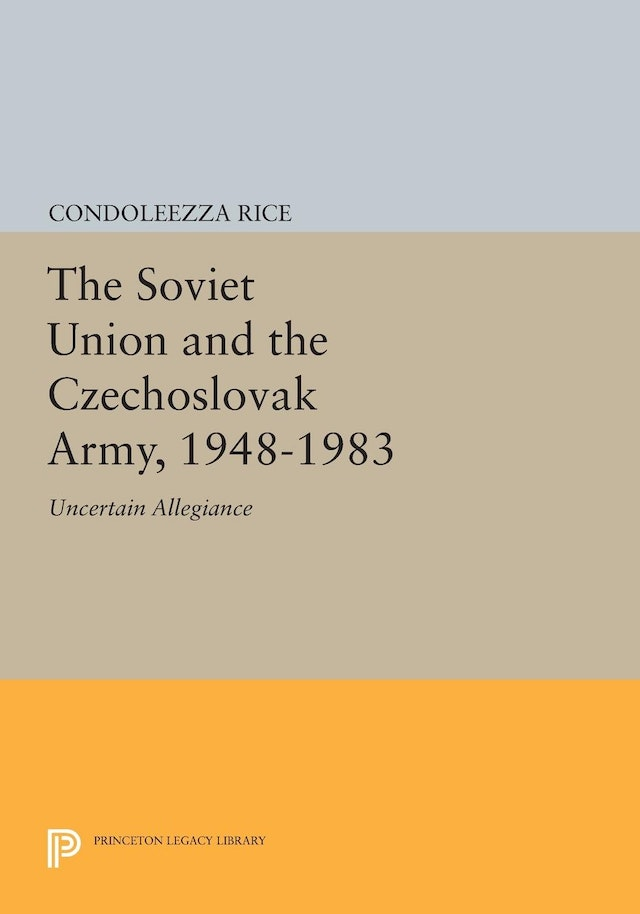 The Soviet Union and the Czechoslovak Army, 1948-1983