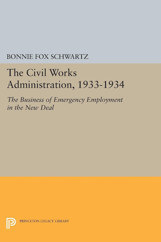 The Civil Works Administration, 1933-1934