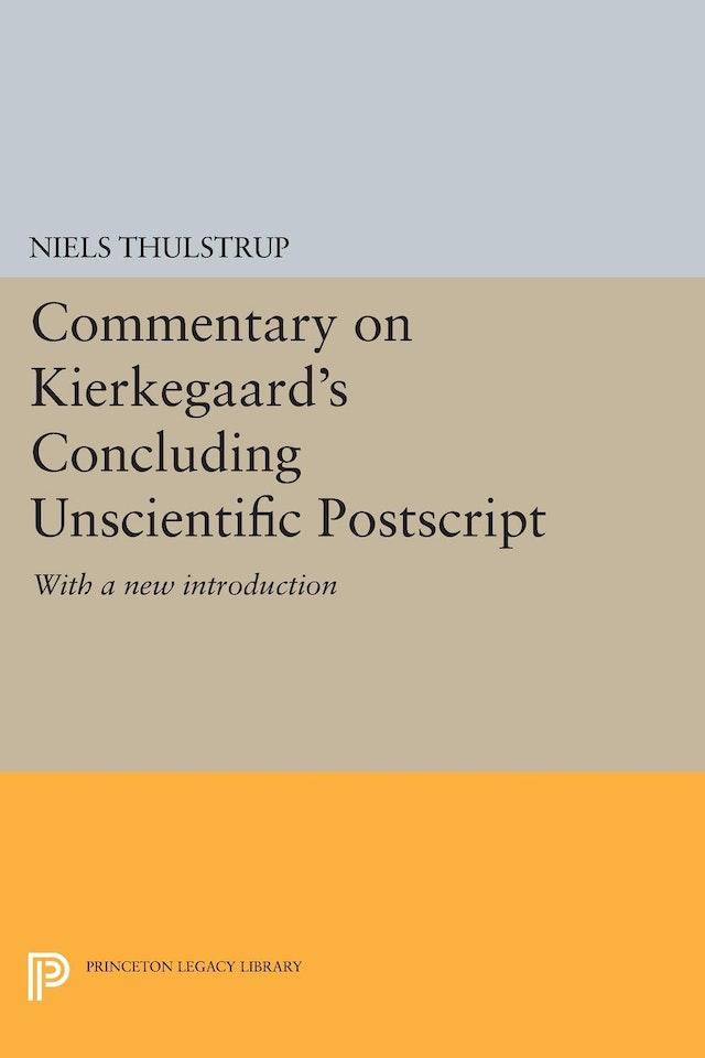 Commentary on Kierkegaard's <i>Concluding Unscientific Postscript</i>