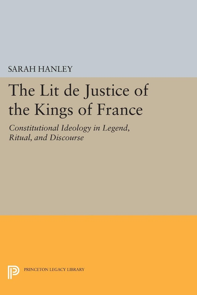 The <i>Lit de Justice</i> of the Kings of France