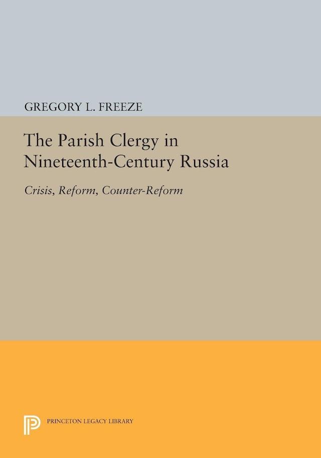 The Parish Clergy in Nineteenth-Century Russia