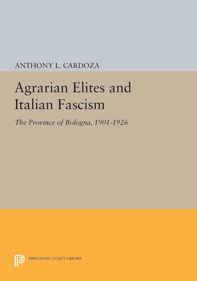 Agrarian Elites and Italian Fascism