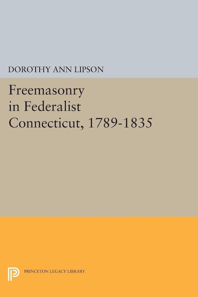 Freemasonry in Federalist Connecticut, 1789-1835