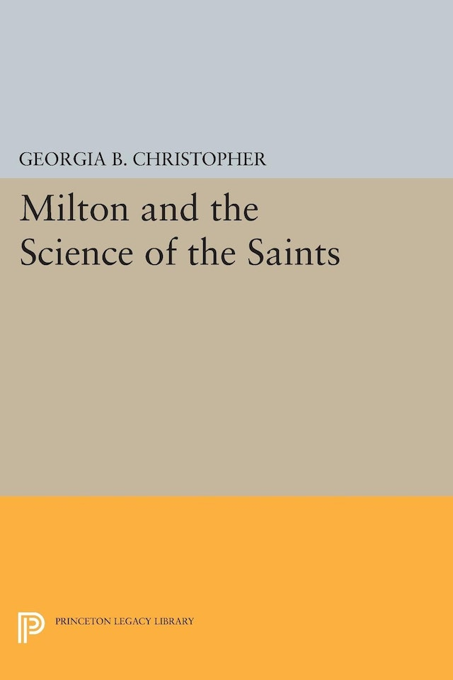 Milton and the Science of the Saints